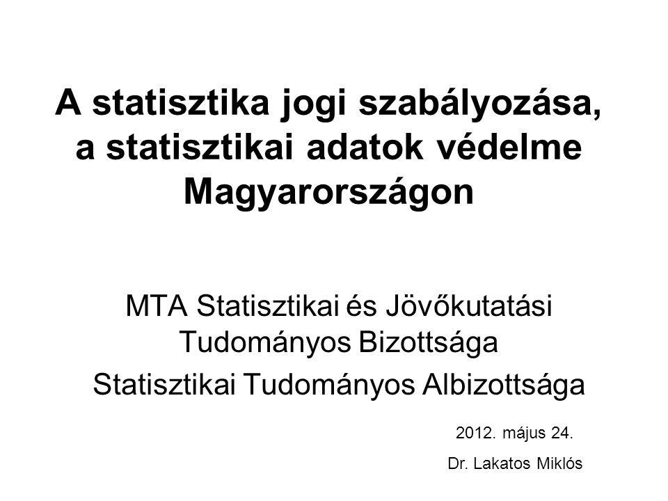 A statisztika jogi szabályozása, a statisztikai adatok védelme Magyarországon