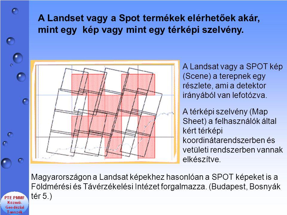 A Landset vagy a Spot termékek elérhetőek akár, mint egy kép vagy mint egy térképi szelvény.