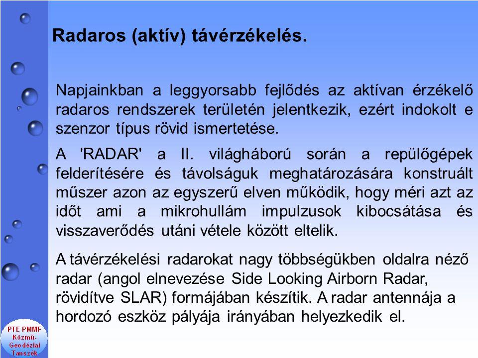 Radaros (aktív) távérzékelés.