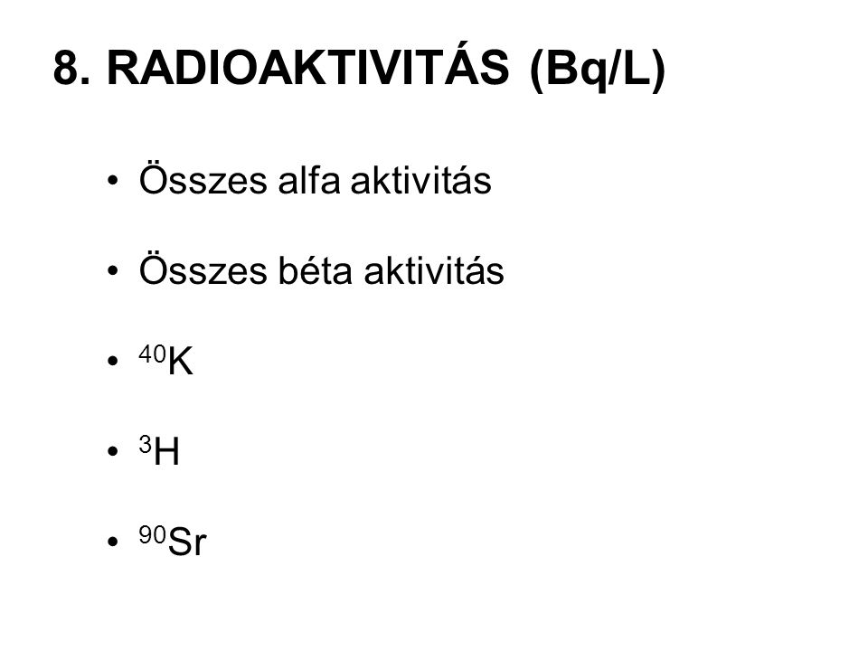 8. RADIOAKTIVITÁS (Bq/L)