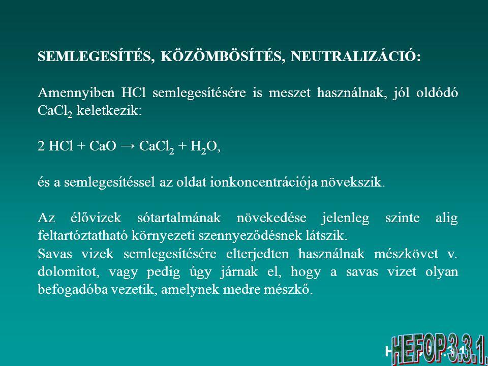 SEMLEGESÍTÉS, KÖZÖMBÖSÍTÉS, NEUTRALIZÁCIÓ: