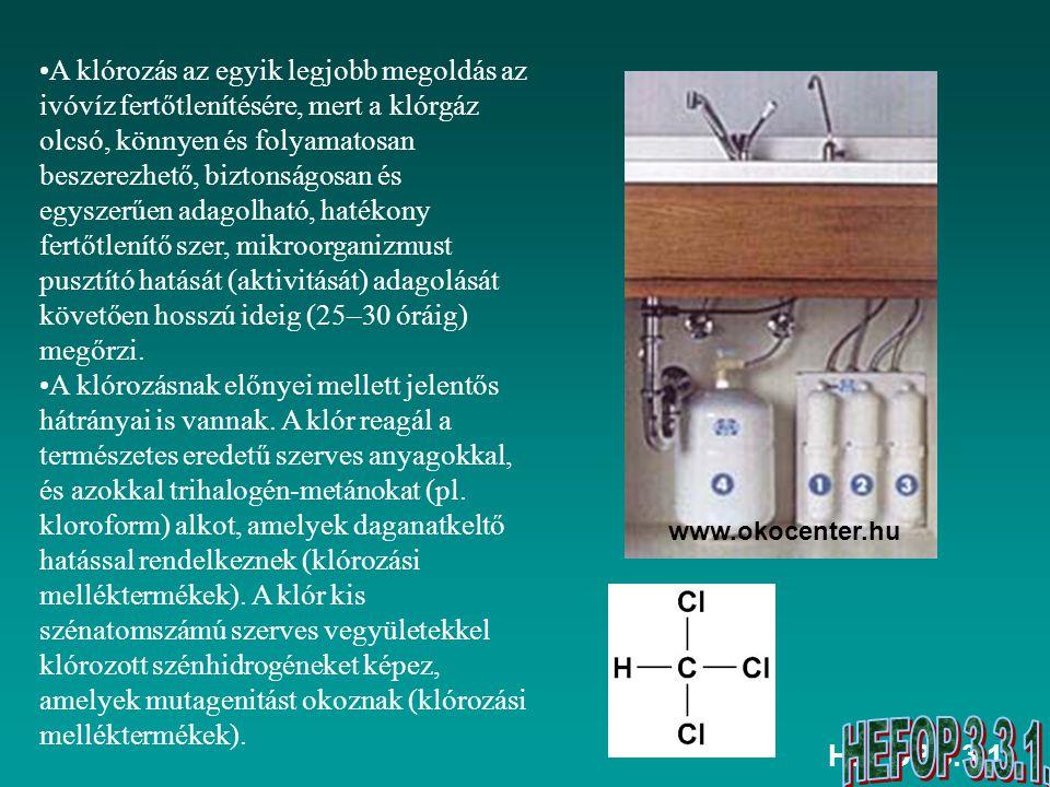 A klórozás az egyik legjobb megoldás az ivóvíz fertőtlenítésére, mert a klórgáz olcsó, könnyen és folyamatosan beszerezhető, biztonságosan és egyszerűen adagolható, hatékony fertőtlenítő szer, mikroorganizmust pusztító hatását (aktivitását) adagolását követően hosszú ideig (25–30 óráig) megőrzi.