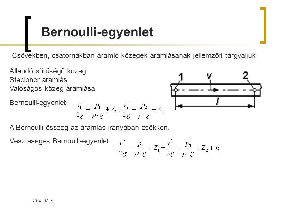 Bernoulli-egyenlet Csövekben, csatornákban áramló közegek áramlásának jellemzőit tárgyaljuk. Állandó sűrűségű közeg.