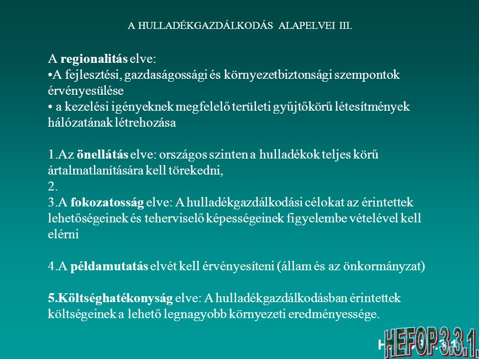 A HULLADÉKGAZDÁLKODÁS ALAPELVEI III.