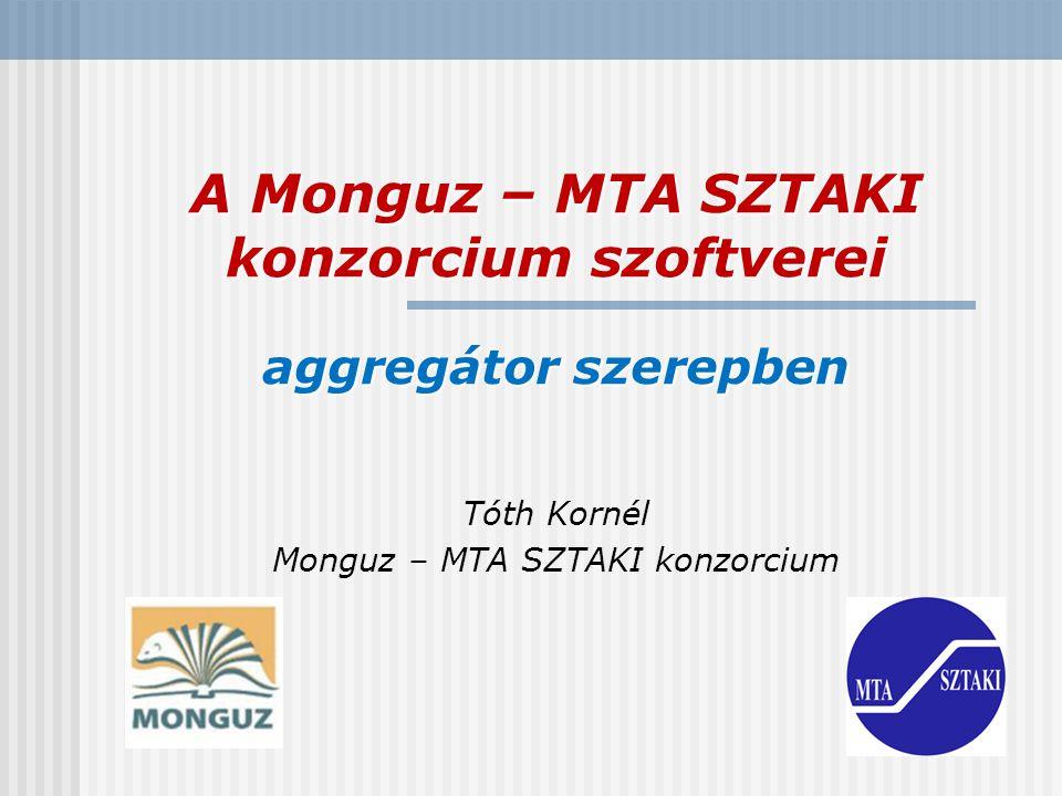 A Monguz – MTA SZTAKI konzorcium szoftverei aggregátor szerepben