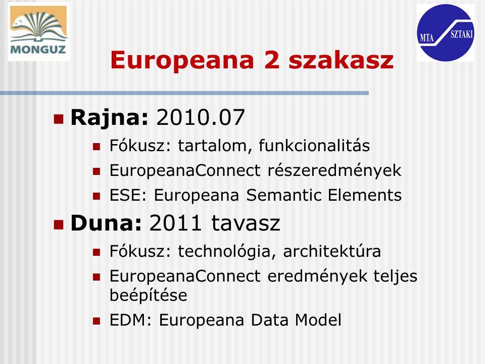 Europeana 2 szakasz Rajna: 2010.07 Duna: 2011 tavasz