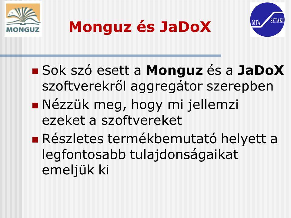 Monguz és JaDoX Sok szó esett a Monguz és a JaDoX szoftverekről aggregátor szerepben. Nézzük meg, hogy mi jellemzi ezeket a szoftvereket.
