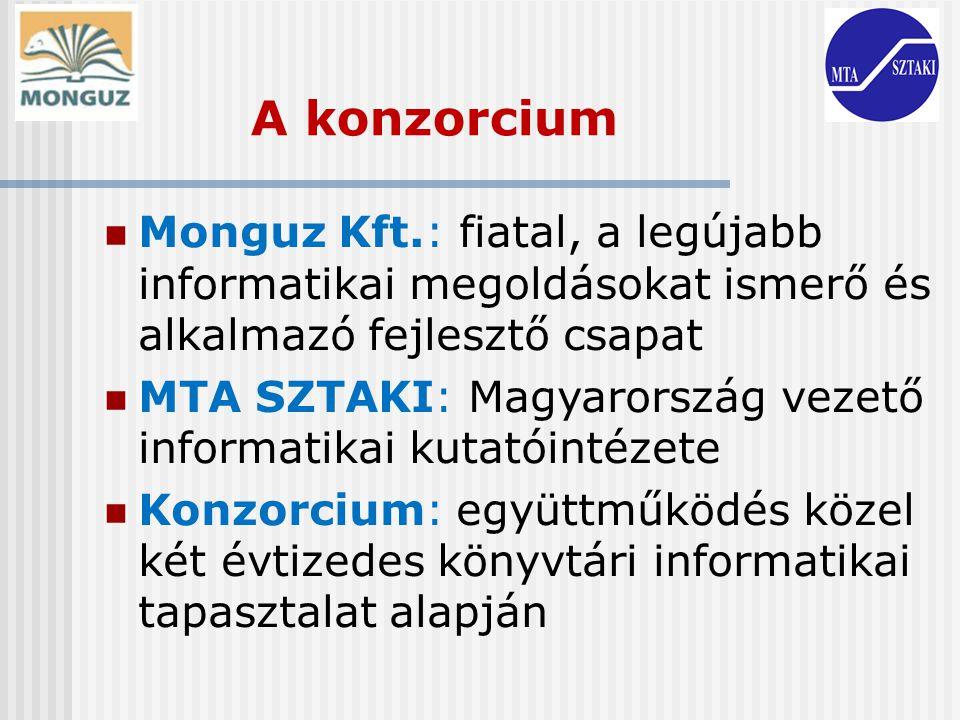 A konzorcium Monguz Kft.: fiatal, a legújabb informatikai megoldásokat ismerő és alkalmazó fejlesztő csapat.