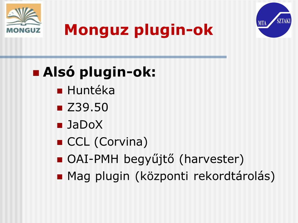 Monguz plugin-ok Alsó plugin-ok: Huntéka Z39.50 JaDoX CCL (Corvina)