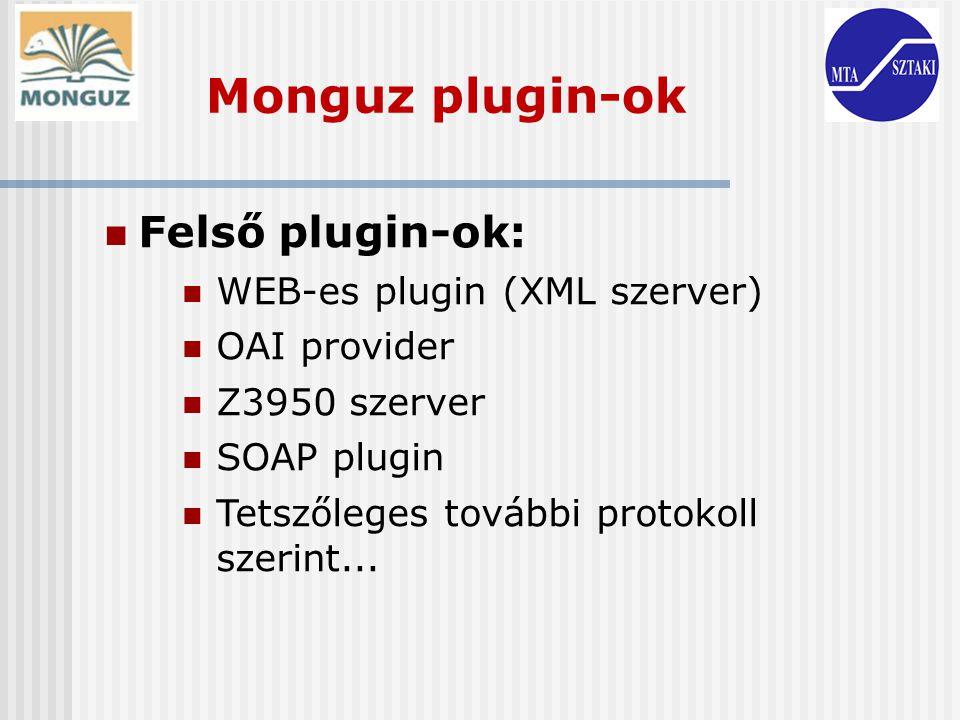 Monguz plugin-ok Felső plugin-ok: WEB-es plugin (XML szerver)