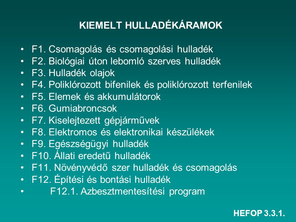 KIEMELT HULLADÉKÁRAMOK