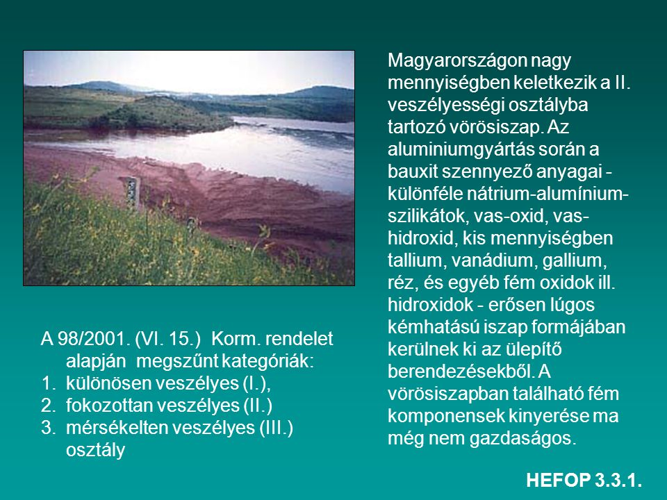 Magyarországon nagy mennyiségben keletkezik a II