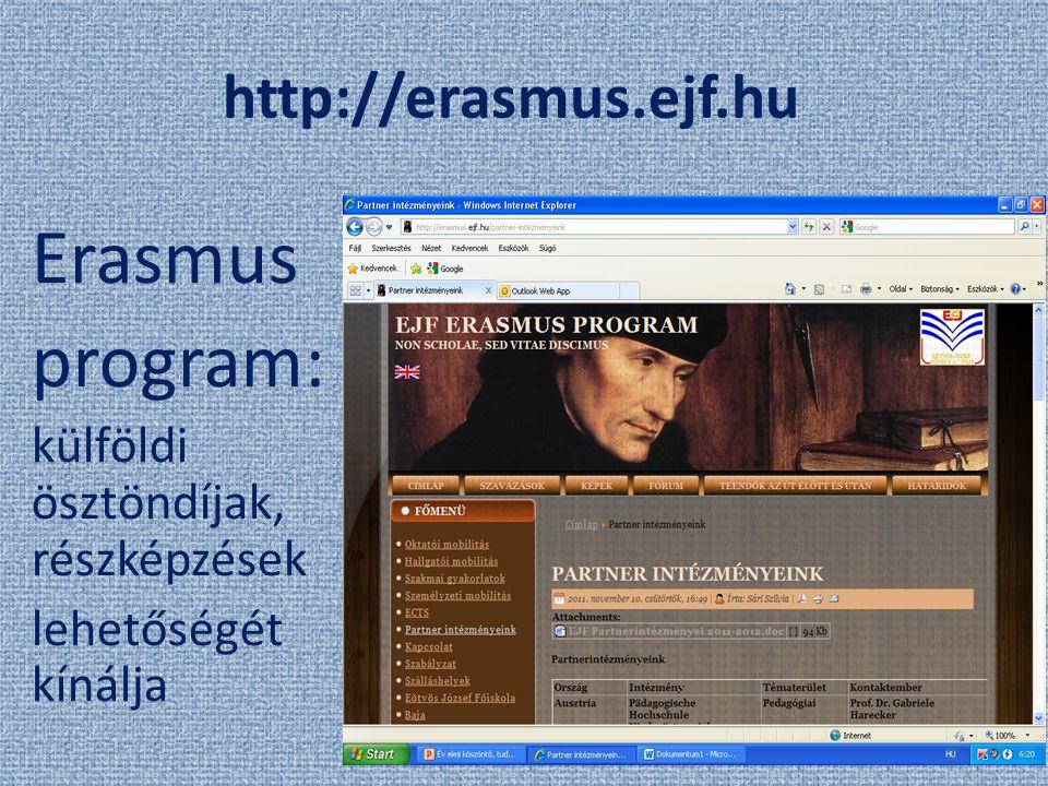 Erasmus program: http://erasmus.ejf.hu