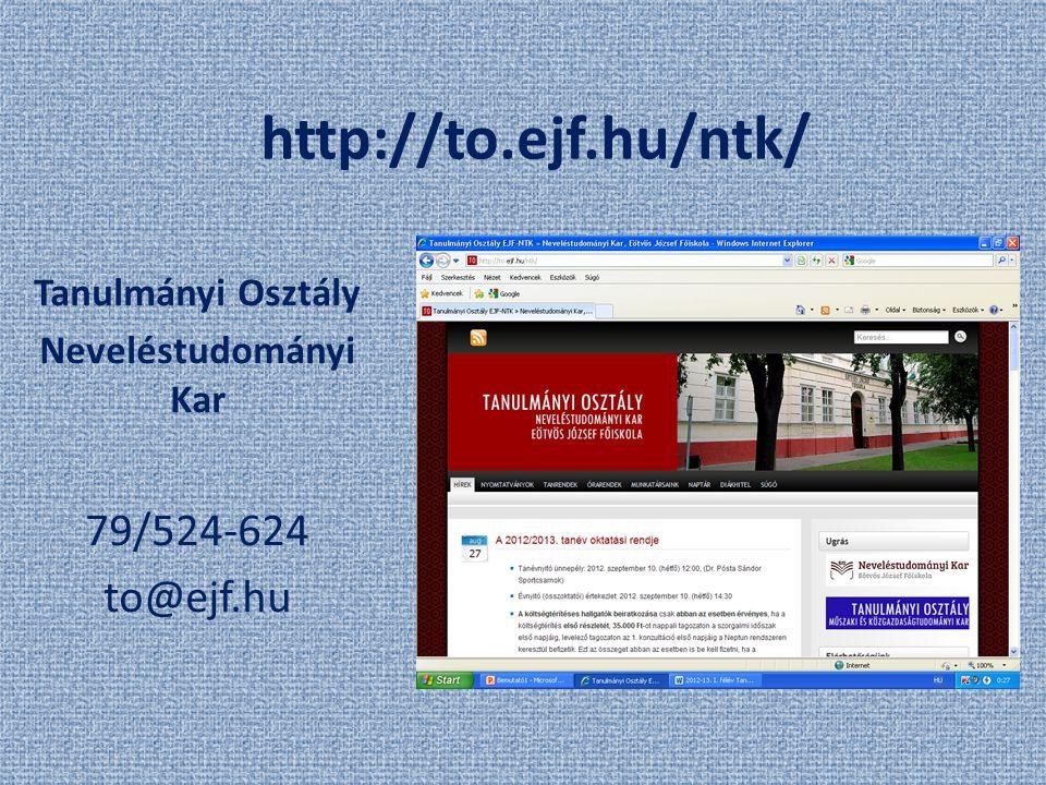 Tanulmányi Osztály Neveléstudományi Kar 79/524-624 to@ejf.hu