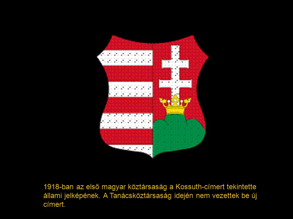 1918-ban az első magyar köztársaság a Kossuth-címert tekintette állami jelképének.