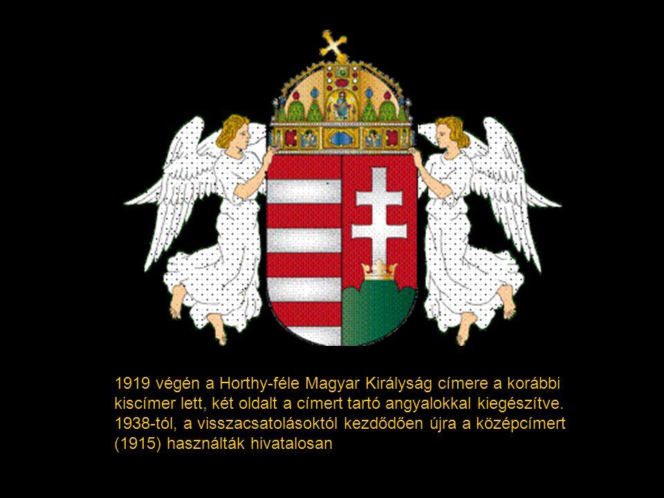 1919 végén a Horthy-féle Magyar Királyság címere a korábbi kiscímer lett, két oldalt a címert tartó angyalokkal kiegészítve.