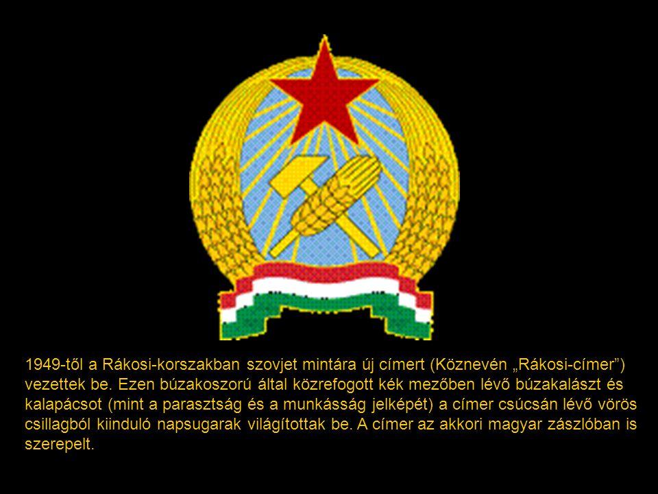 """1949-től a Rákosi-korszakban szovjet mintára új címert (Köznevén """"Rákosi-címer ) vezettek be."""