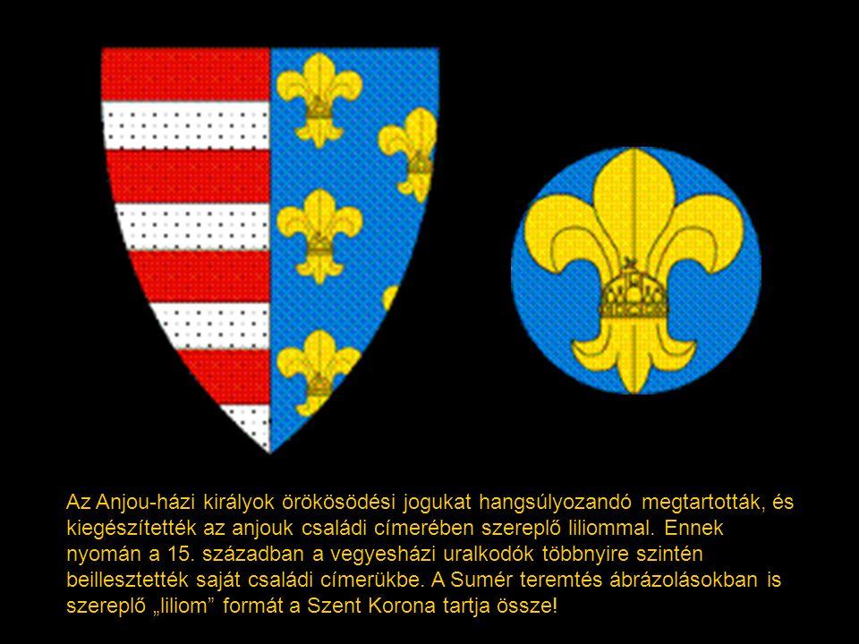 Az Anjou-házi királyok örökösödési jogukat hangsúlyozandó megtartották, és kiegészítették az anjouk családi címerében szereplő liliommal.