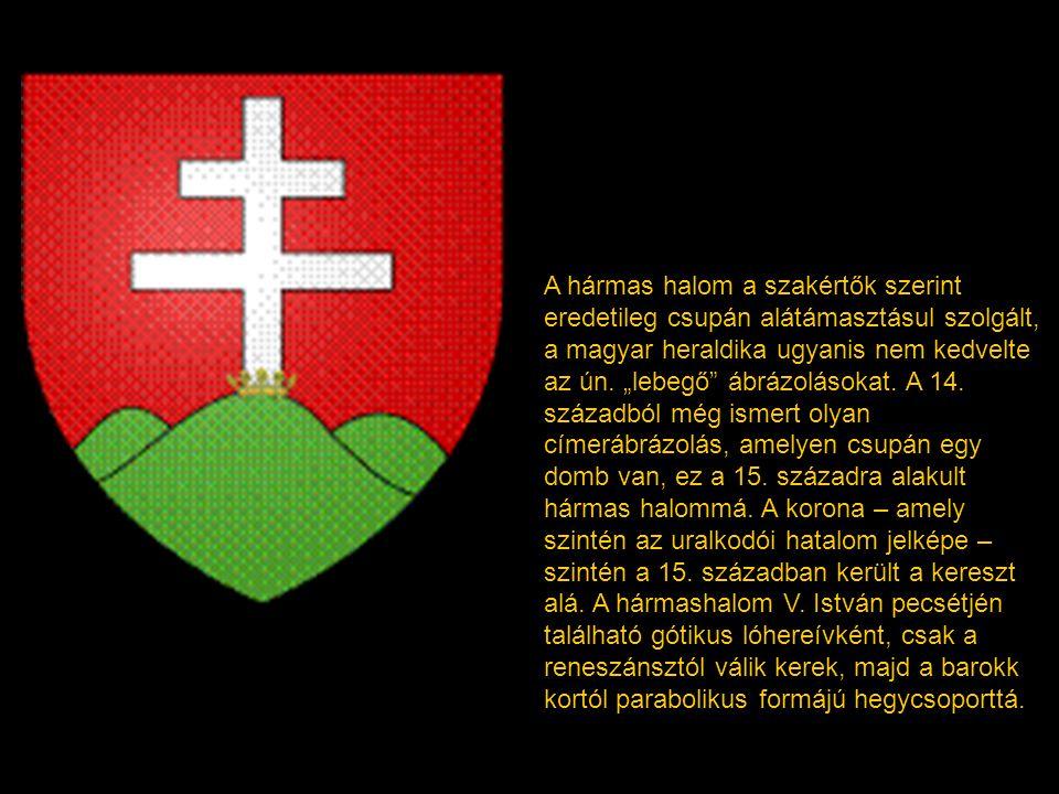 A hármas halom a szakértők szerint eredetileg csupán alátámasztásul szolgált, a magyar heraldika ugyanis nem kedvelte az ún.