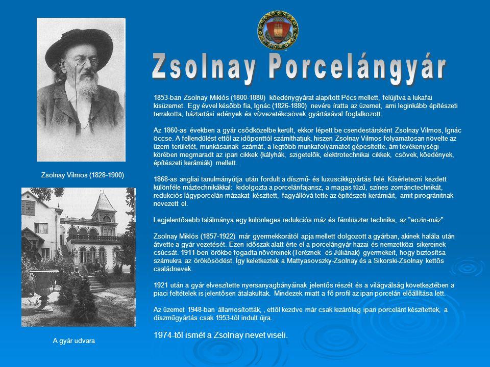 Zsolnay Porcelángyár 1974-től ismét a Zsolnay nevet viseli.