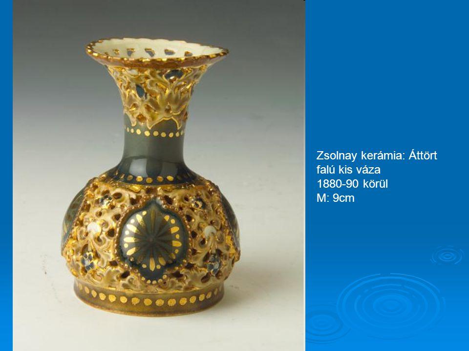 Zsolnay kerámia: Áttört falú kis váza