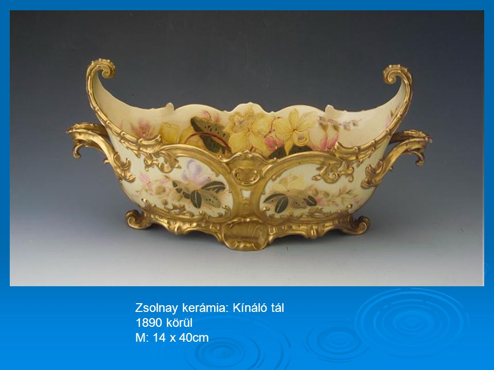 Zsolnay kerámia: Kínáló tál