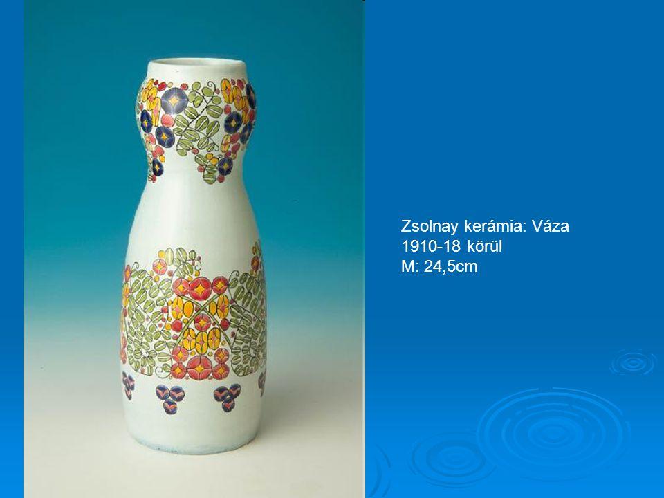 Zsolnay kerámia: Váza 1910-18 körül M: 24,5cm