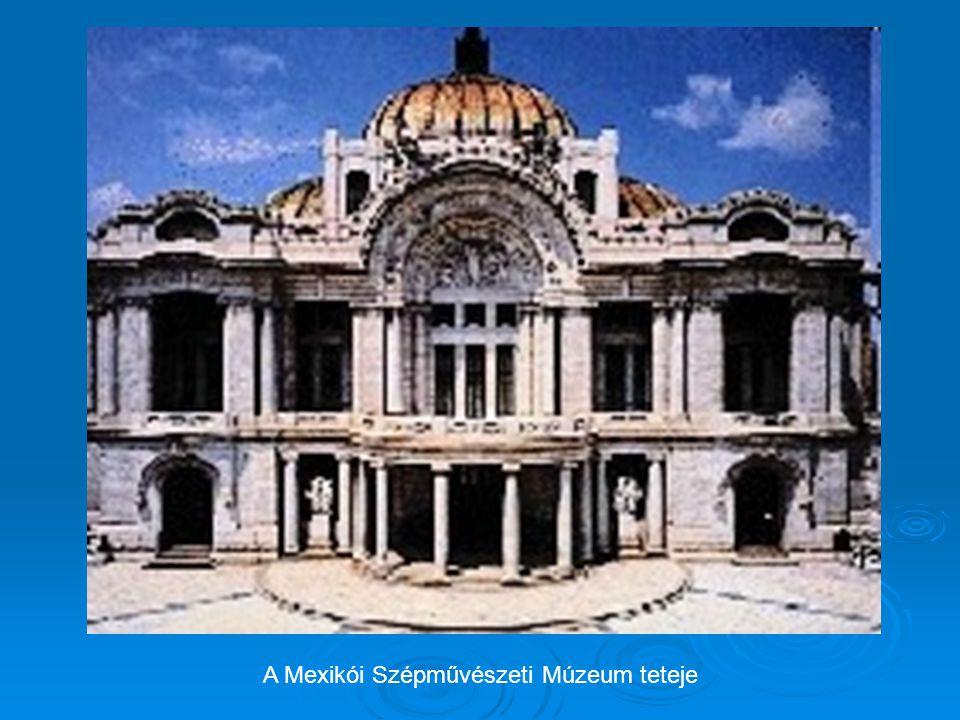 A Mexikói Szépművészeti Múzeum teteje