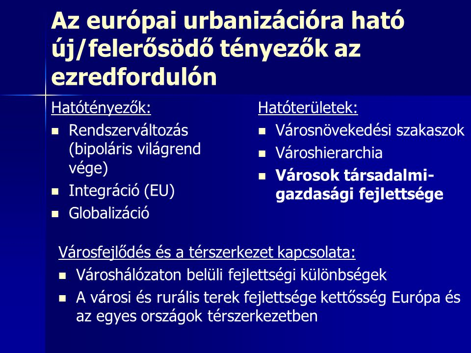 Az európai urbanizációra ható új/felerősödő tényezők az ezredfordulón