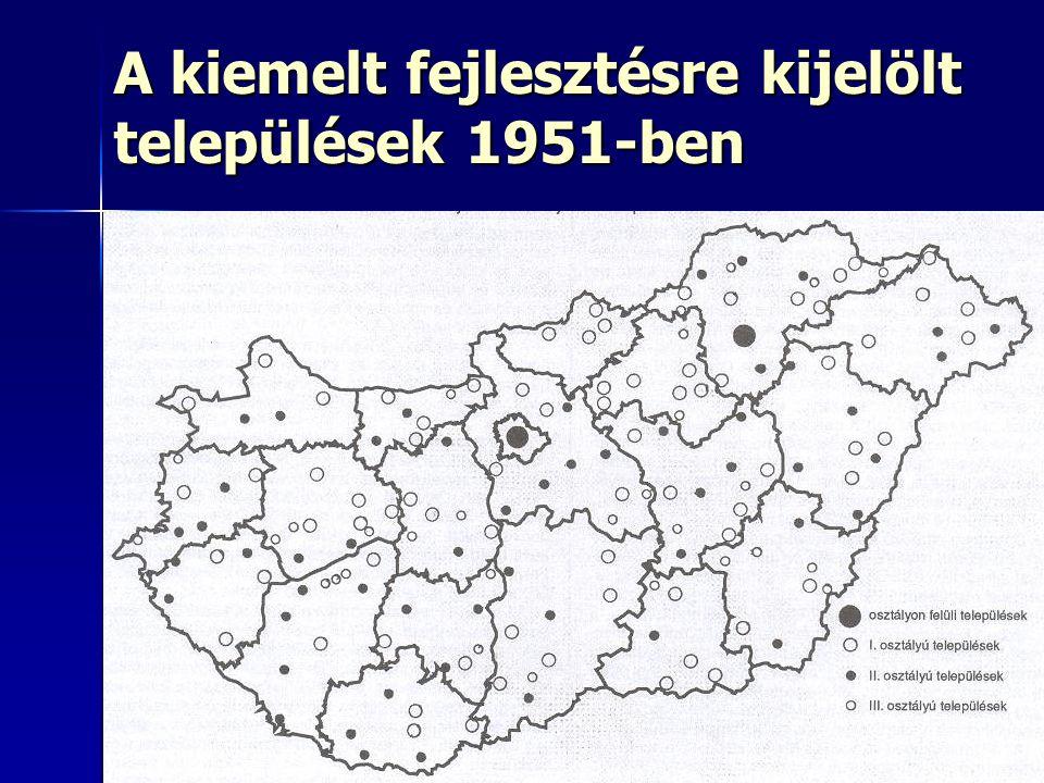 A kiemelt fejlesztésre kijelölt települések 1951-ben
