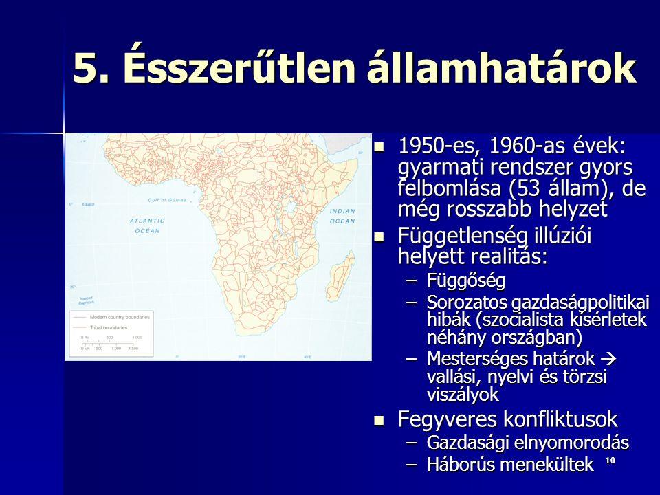 5. Ésszerűtlen államhatárok