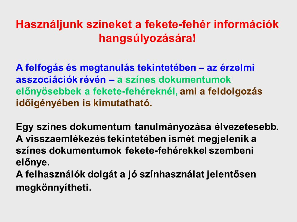 Használjunk színeket a fekete-fehér információk hangsúlyozására!