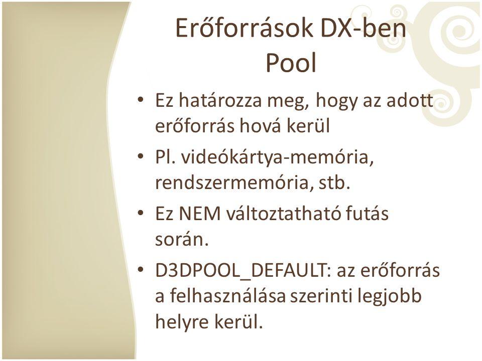 Erőforrások DX-ben Pool