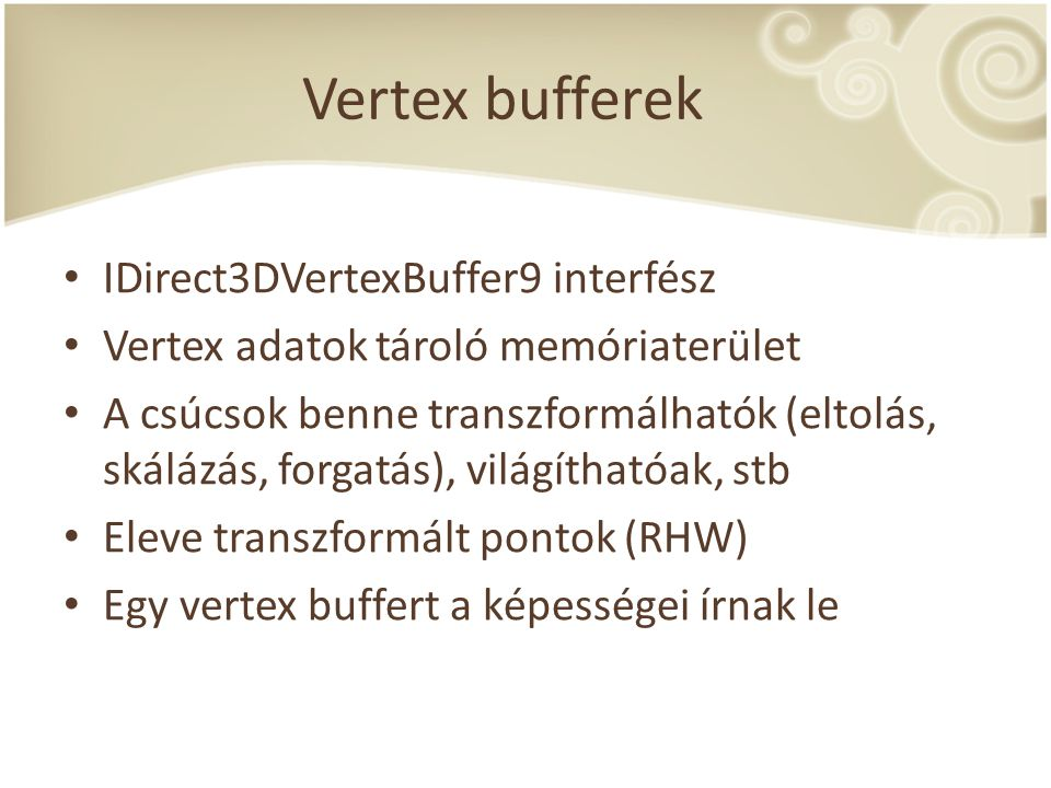 Vertex bufferek IDirect3DVertexBuffer9 interfész