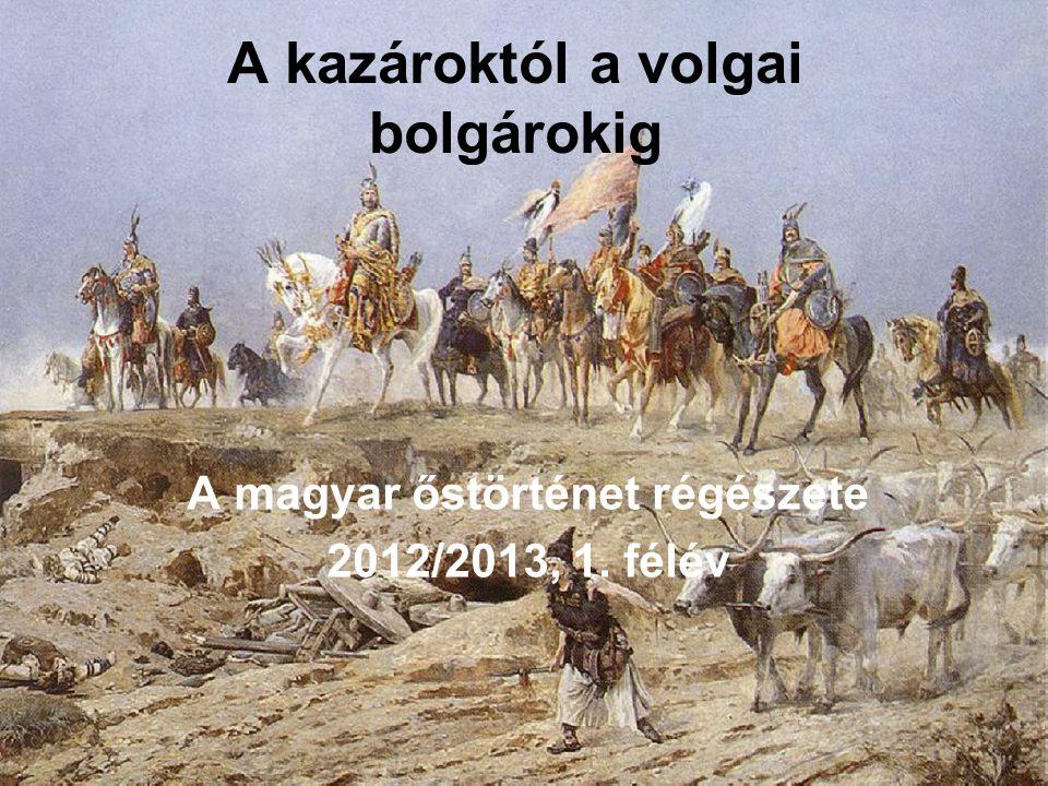 A kazároktól a volgai bolgárokig