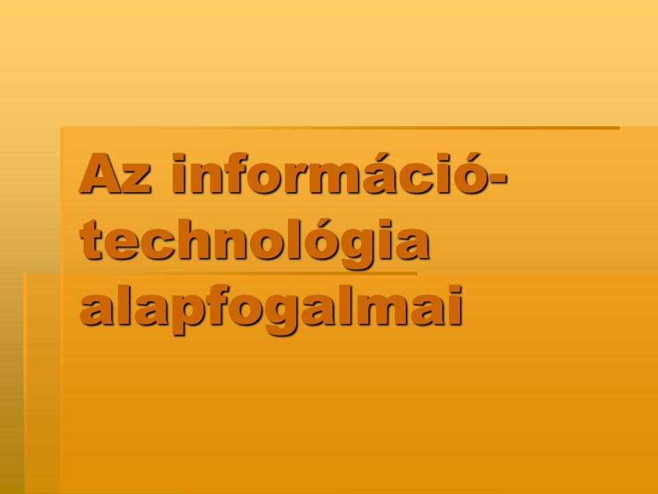Az információ-technológia alapfogalmai