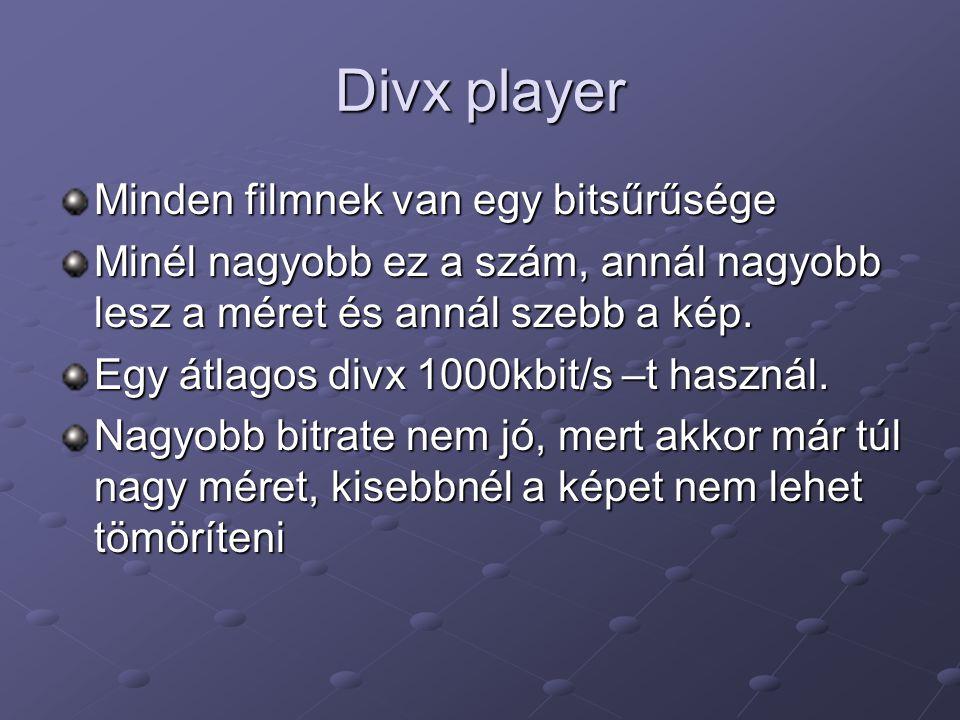 Divx player Minden filmnek van egy bitsűrűsége