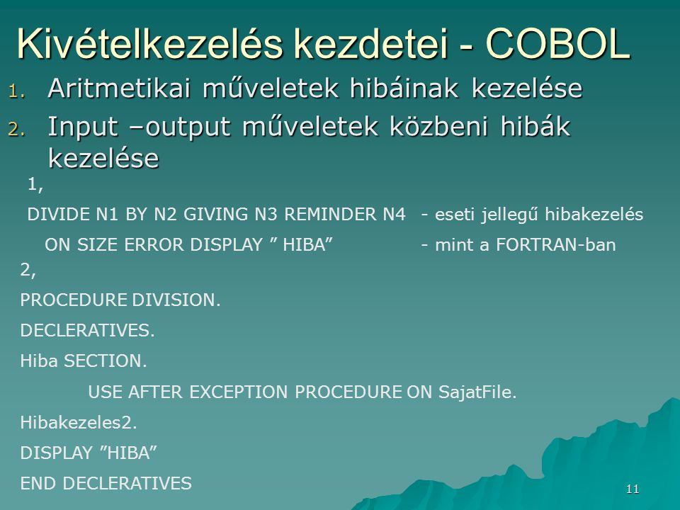 Kivételkezelés kezdetei - COBOL