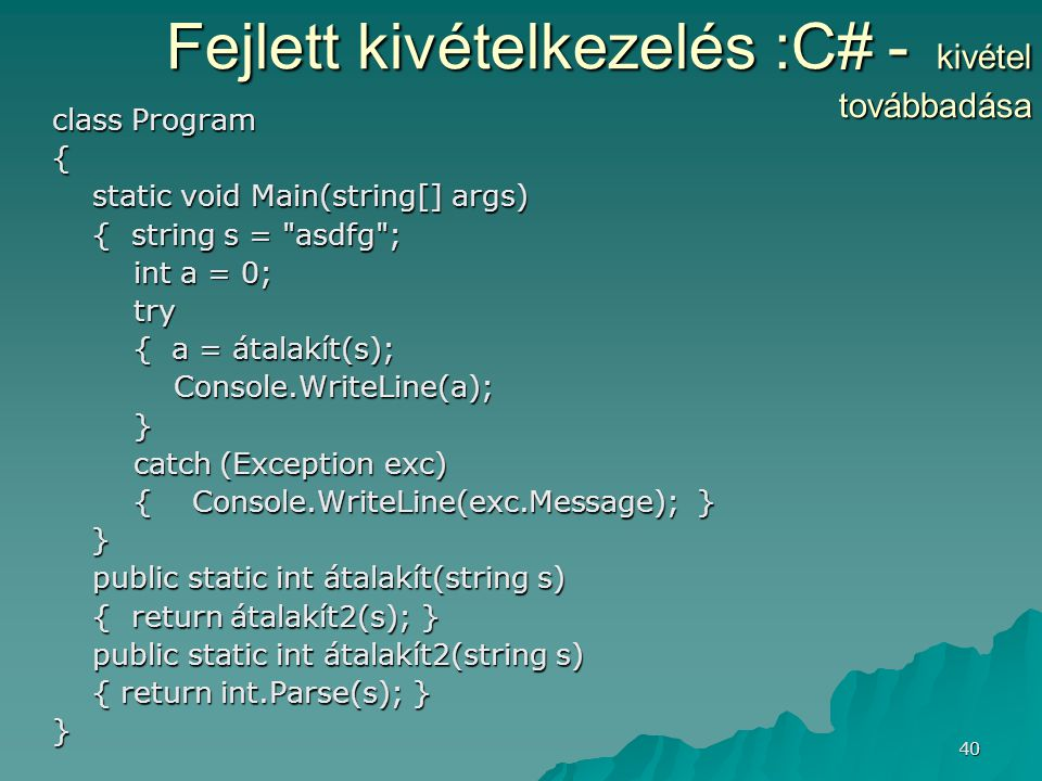 Fejlett kivételkezelés :C# - kivétel továbbadása
