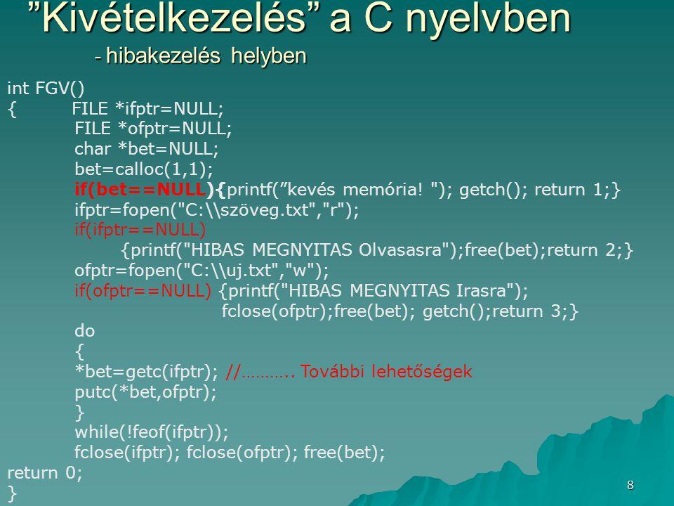 Kivételkezelés a C nyelvben - hibakezelés helyben