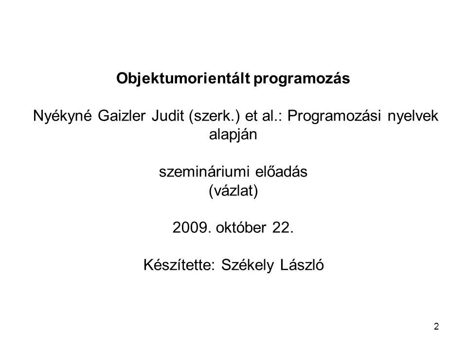 Objektumorientált programozás Nyékyné Gaizler Judit (szerk. ) et al