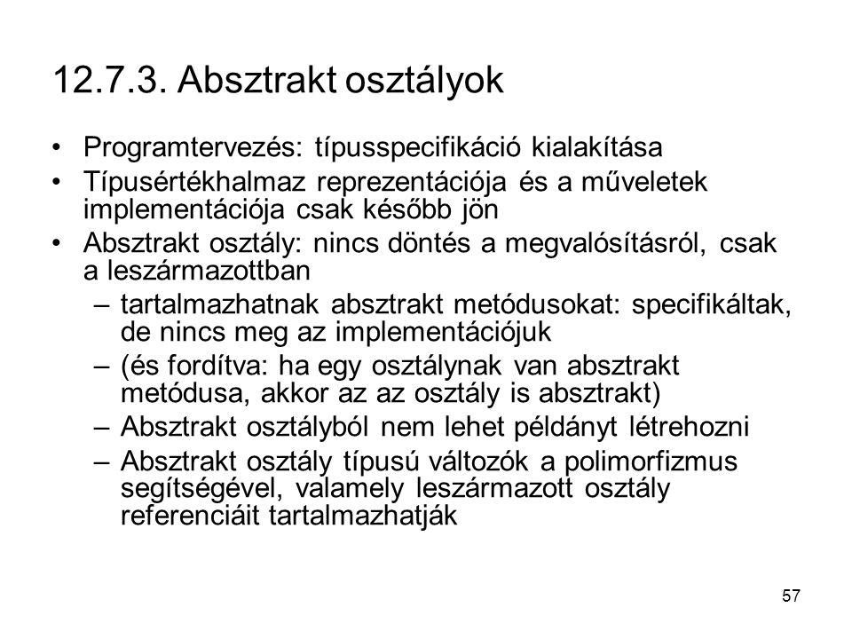 12.7.3. Absztrakt osztályok Programtervezés: típusspecifikáció kialakítása.