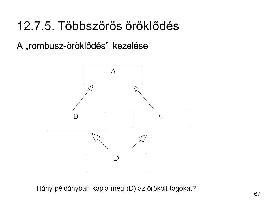 """12.7.5. Többszörös öröklődés A """"rombusz-öröklődés kezelése A B C D"""