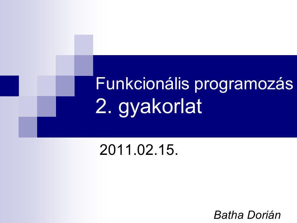Funkcionális programozás 2. gyakorlat