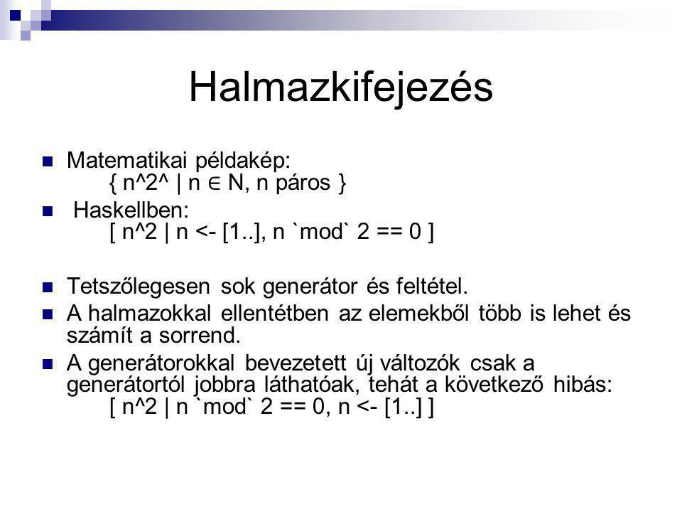 Halmazkifejezés Matematikai példakép: { n^2^ | n ∈ N, n páros }