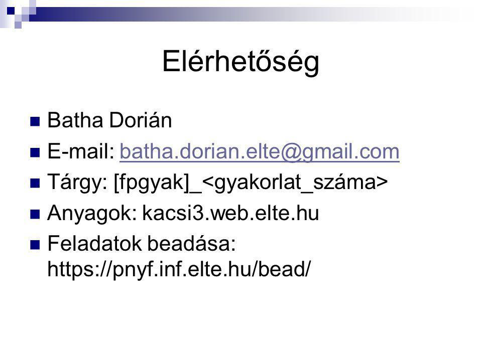 Elérhetőség Batha Dorián E-mail: batha.dorian.elte@gmail.com