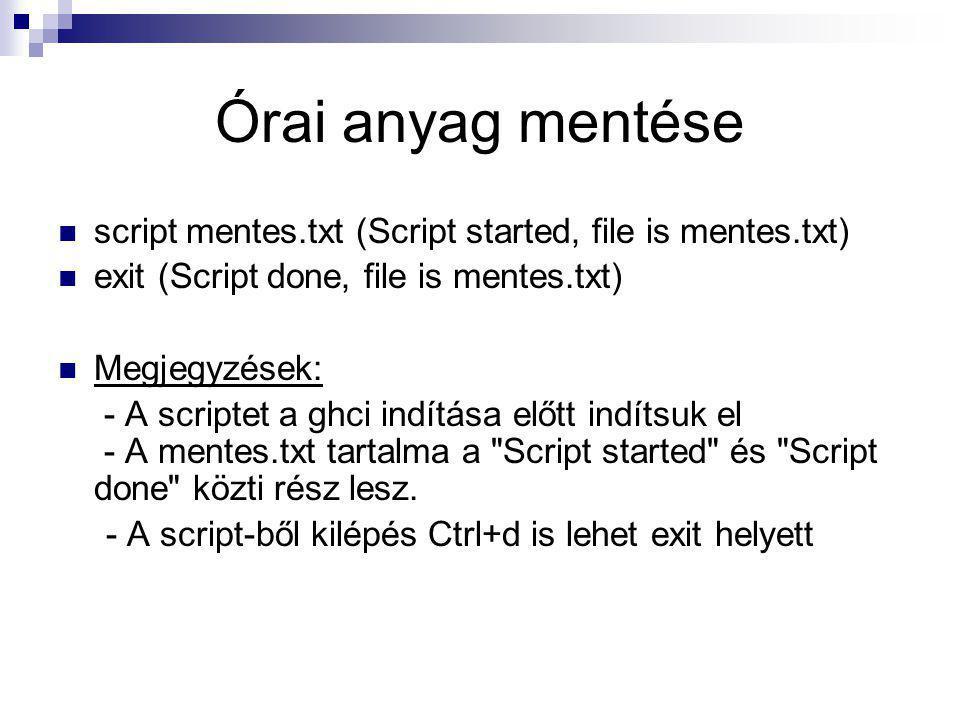 Órai anyag mentése script mentes.txt (Script started, file is mentes.txt) exit (Script done, file is mentes.txt)