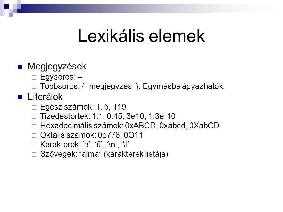 Lexikális elemek Megjegyzések Literálok Egysoros: --
