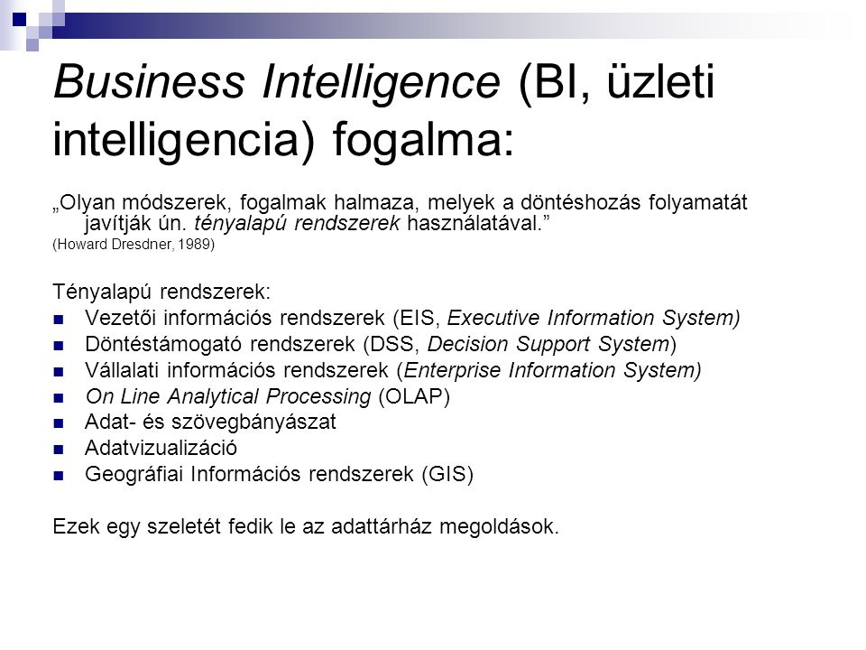 Business Intelligence (BI, üzleti intelligencia) fogalma: