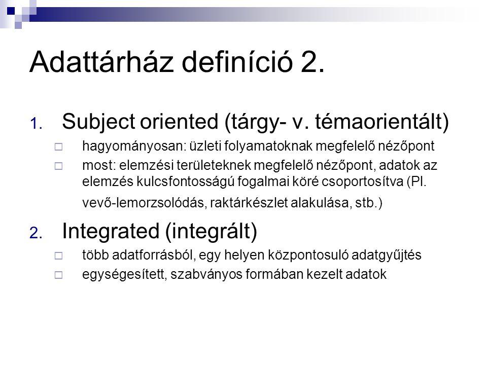 Adattárház definíció 2. Subject oriented (tárgy- v. témaorientált)